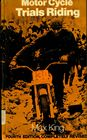Motorcycle Trials Riding by Max King 4th Edition  ex-lib